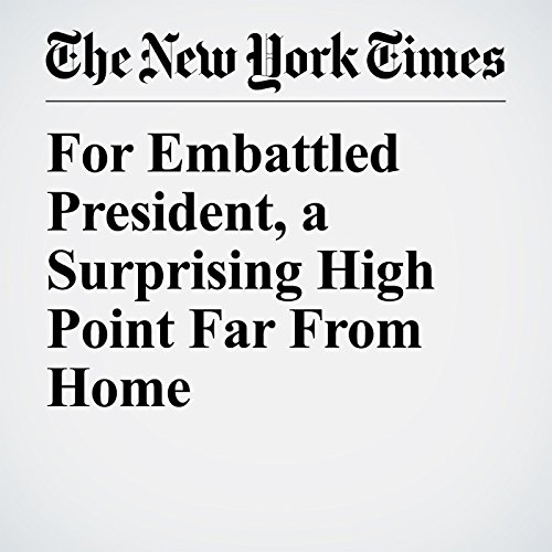 For Embattled President, a Surprising High Point Far From Home copertina
