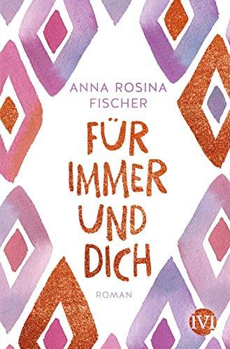 Buchseite und Rezensionen zu 'Für immer und dich: Roman' von Fischer, Anna Rosina