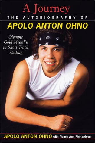A Journey The Autobiography of Apolo Anton Ohno