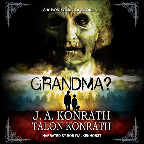 GRANDMA? Audiobook By J.A. Konrath, Talon Konrath cover art