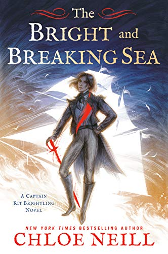 The Bright and Breaking Sea (A Captain Kit Brightling Novel Book 1)