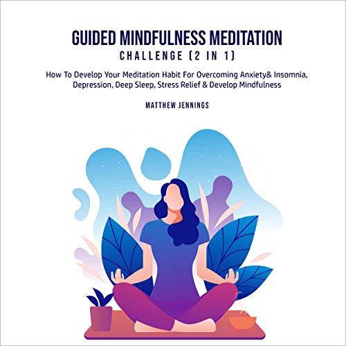 Guided Mindfulness Meditation Challenge (2 in 1) Titelbild