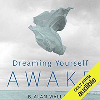 Dreaming Yourself Awake     Lucid Dreaming and Tibetan Dream Yoga for Insight and Transformation              By:                                                                                                                                 Brian Hodel (editor),                                                                                        B. Alan Wallace                               Narrated by:                                                                                                                                 Tom Pile                      Length: 5 hrs and 54 mins     153 ratings     Overall 4.5