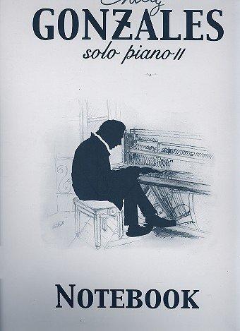 Chilly Gonzales - Notebook Band 2- voor piano solo [Muzieknoten]