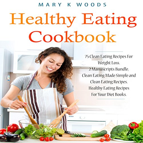 Healthy Eating Cookbook: 75 Clean Eating Recipes for Weight Loss audiobook cover art