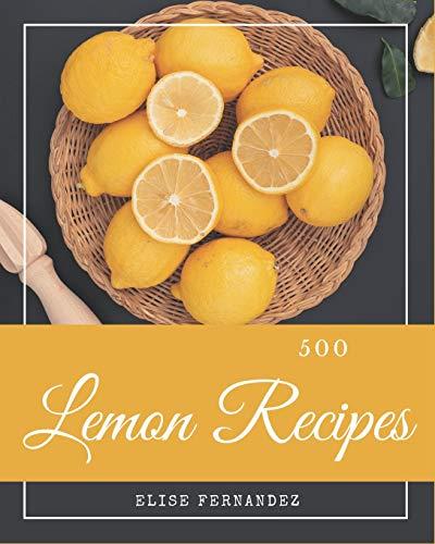Lemon cookbook with 500 lemon recipes