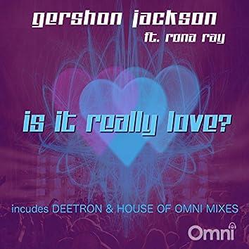Is it Really Love (feat. Rona Ray)