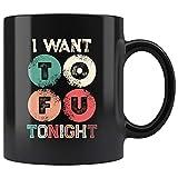 Taza de café de regalo travieso de Lsjuee, quiero tofu esta noche, regalo de humor para adultos para esposa, esposo, novia, novio, taza negra de 11 oz, taza de té