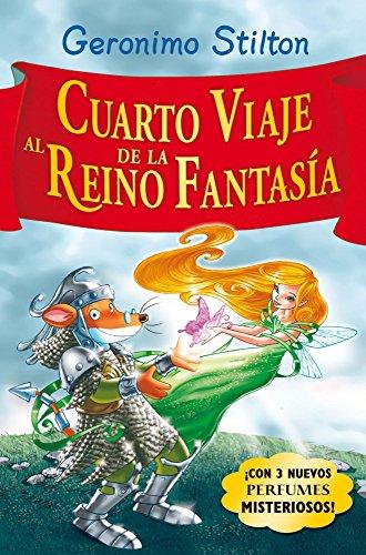 Stilton: cuarto viaje al reino de la fantasía: ¡Con 3 nuevos perfumes mistoriosos!: 2 (Geronimo Stilton)