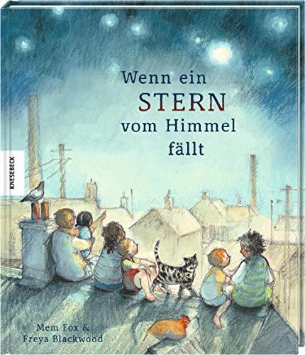 Wenn ein Stern vom Himmel fällt: Vorlesebuch für Kinder ab 4 Jahren