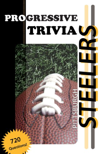 Pittsburgh Steelers Football: Progressive Trivia (English Edition)