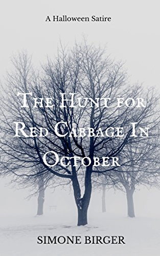 The Hunt For Red Cabbage In October: A Halloween Satire (English Edition)