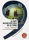 La Part inconstructible de la Terre. Critique du géo-constructivisme