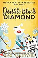 Double Black Diamond (Mercy Watts Mysteries)