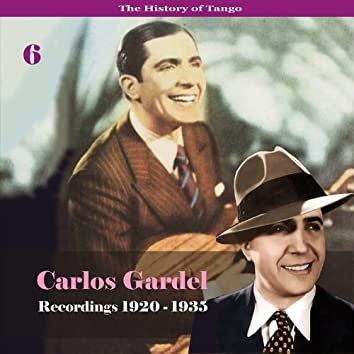 The History of Tango - Carlos Gardel Volume 6 / Recordings 1920 - 1935