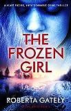 The Frozen Girl: A heart-racing, unputdownable crime thriller (English Edition)