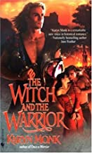 The Witch and The Warrior: A Novel (The Warriors Book 2)