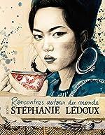 Rencontres autour du monde de Stéphanie Ledoux