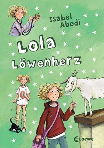Lola Löwenherz: Lustiges Kinderbuch für Mädchen und Jungen ab 9 Jahre