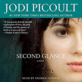 Second Glance     A Novel              By:                                                                                                                                 Jodi Picoult                               Narrated by:                                                                                                                                 George Guidall                      Length: 16 hrs and 59 mins     52 ratings     Overall 4.4