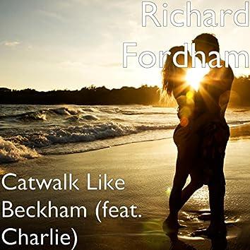 Catwalk Like Beckham (feat. Charlie)