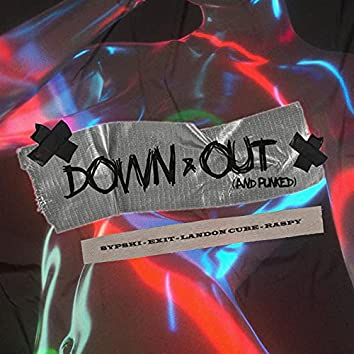 Down & Out (And Punked) [feat. Landon Cube & raspy]