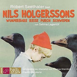 Nils Holgerssons wunderbare Reise durch Schweden                   Autor:                                                                                                                                 Selma Lagerlöf                               Sprecher:                                                                                                                                 Robert Seethaler                      Spieldauer: 20 Std. und 51 Min.     65 Bewertungen     Gesamt 4,7