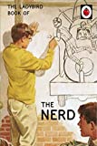 The Ladybird Book of The Nerd (Ladybirds for Grown-Ups) (English Edition)