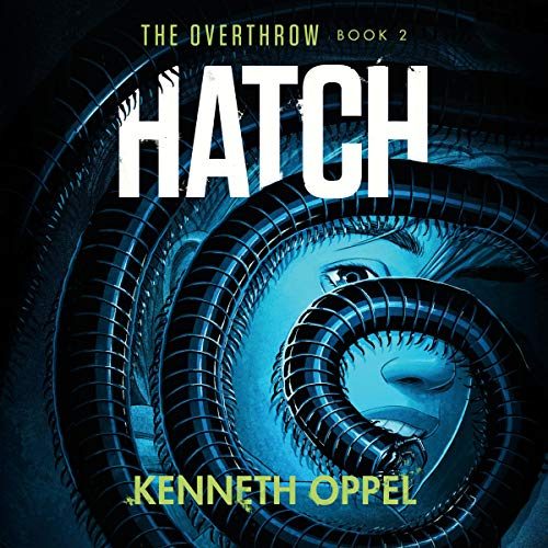 Hatch: The Overthrow, Book 2