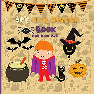 I Spy Halloween Book for Kids Ages 2-5: A to Z Fun Alphabet Activity Spooky Scary Pumpkin,witche,Boo Ghost,Bat Guessing Game Halloween Gift Idea For Little Kids,Toddlers & Preschool & Kindergarteners