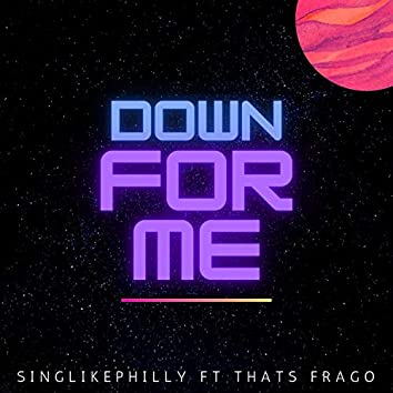 Down for Me (feat. That's Frago)