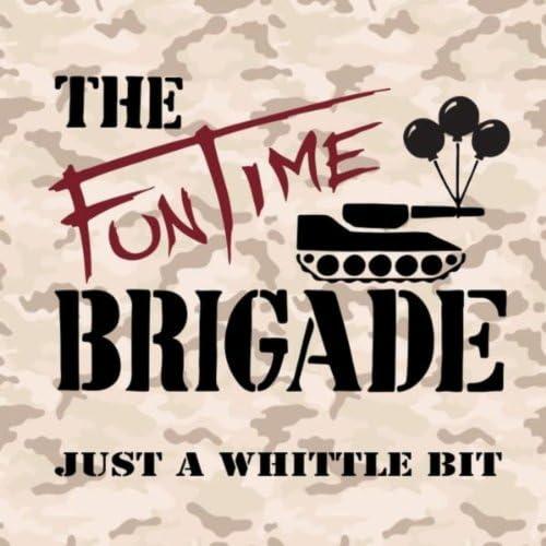 The Funtime Brigade