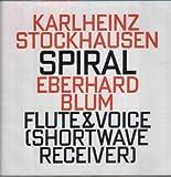 Karlheinz Stockhausen: Spiral (1968, for a soloist, flute, voice and shortwave receiver)