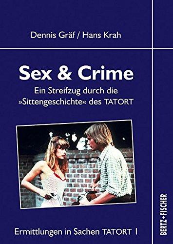 """Ermittlungen in Sachen Tatort 1 - Sex & Crime: Ein Streifzug durch die """"Sittengeschichte"""" des TATORT"""