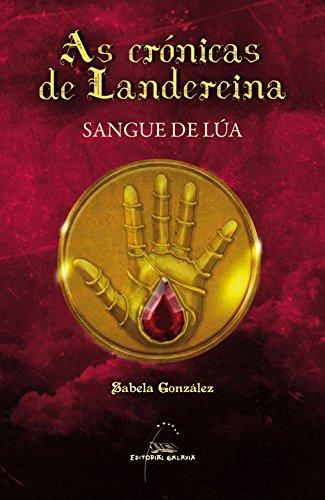 Sangue de Lúa: 3 (As Crónicas de Landereina)