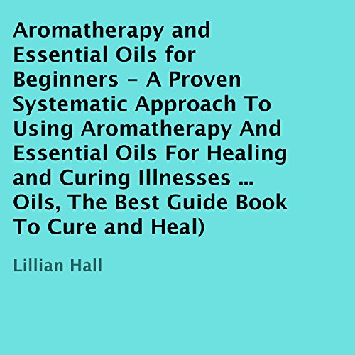 Aromatherapy and Essential Oils for Beginners  audiobook cover art