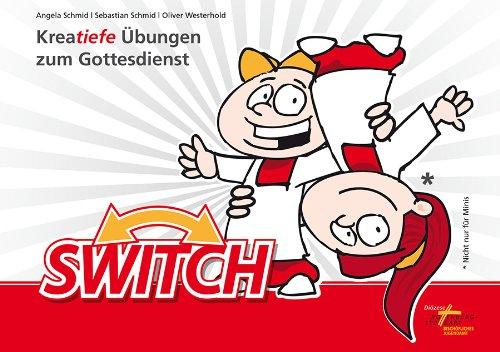 SWITCH: Kreatiefe Ãœbungen zum Gottesdienst
