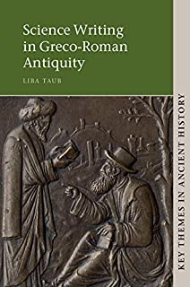 Science Writing in Greco-Roman Antiquity (Key Themes in Ancient History)
