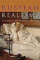 Russian Realisms: Literature and Painting, 1840-1890 (Niu Slavic, East European, and Eurasian Studies)