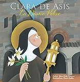 Clara De Asis. La Dama Pobre: 3 (Vidas de Santos)