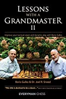 Lessons With a Grandmaster, II: Improve Your Tactical Vision and Dynamic Play With Boris Gulko