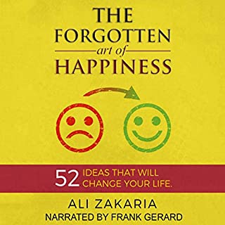 The Forgotten Art of Happiness: 52 Ideas That Will Change Your Life audiobook cover art