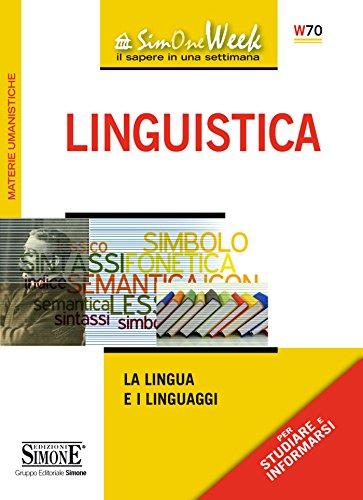 Linguistica: La scienza che studia il linguaggio e le lingue analizzata nei suoi risvolti storici e teorici (In tasca)