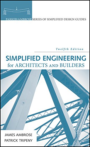 Simplified Engineering for Architects and Builders (Parker/Ambrose Series of Simplified Design Guide
