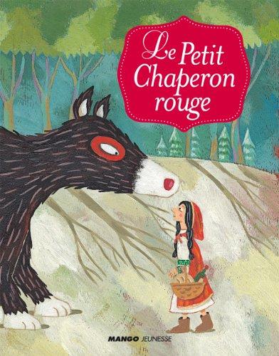Le petit chaperon rouge (Mes petits contes classiques)