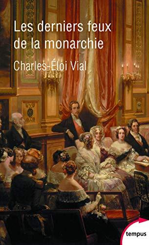 Les derniers feux de la monarchie : La cour au siècle des révolutions 1789-1870 (Tempus)