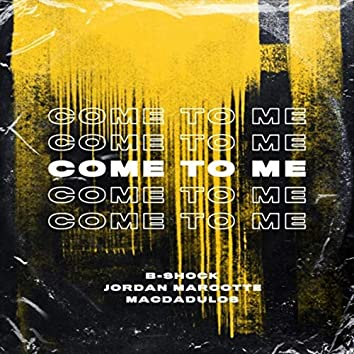Come to Me (feat. Jordan Marcotte & Macdadulos)