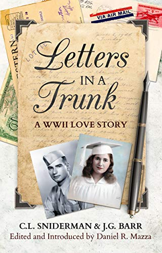 Letters in a Trunk: A WWII Love Story by [Charlotte L. Sniderman Barr, James George Barr, Daniel R. Mazza]