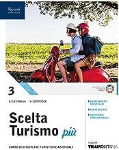 Scaricare Libri Scelta turismo più. Per le Scuole superiori. Con e-book. Con espansione online: 3 PDF