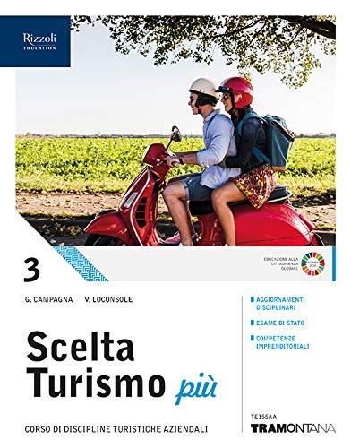 Scelta turismo più. Per le Scuole superiori. Con e-book. Con espansione online (Vol. 3)